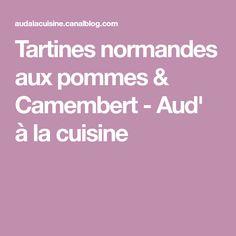 Tartines normandes aux pommes & Camembert - Aud' à la cuisine