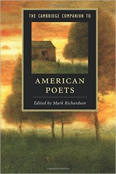 The Cambridge companion to American poets / edited by Mark Richardson, Doshisha University, Kyoto.    xxii, 464 pages ; 23 cm.. -- (Cambridge companions to literature) en http://absysnet.bbtk.ull.es/cgi-bin/abnetopac?TITN=541406