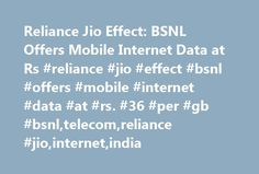 Reliance Jio Effect: BSNL Offers Mobile Internet Data at Rs #reliance #jio #effect #bsnl #offers #mobile #internet #data #at #rs. #36 #per #gb #bsnl,telecom,reliance #jio,internet,india http://wisconsin.nef2.com/reliance-jio-effect-bsnl-offers-mobile-internet-data-at-rs-reliance-jio-effect-bsnl-offers-mobile-internet-data-at-rs-36-per-gb-bsnltelecomreliance-jiointernetindia/  # Reliance Jio Effect: BSNL Offers Mobile Internet Data at Rs. 36 Per GB Under Rs. 291 plan, a customer will get four…