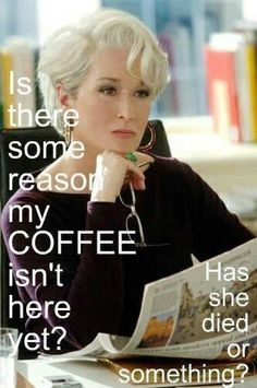 "Meryl Streep in ""The Devil Wears Prada."" Great line! www.espressoaffair.com"