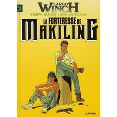 LARGO WINCH T.7 ; LA FORTERESSE DE MAKILING