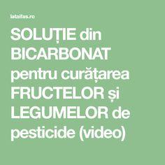 SOLUȚIE din BICARBONAT pentru curățarea FRUCTELOR și LEGUMELOR de pesticide (video)