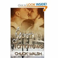 A Month of Tomorrows by Chuck Walsh. $27.82. Publication: March 17, 2012. Publisher: Mitchell Morris Publishing, Inc. (March 17, 2012). Author: Chuck Walsh