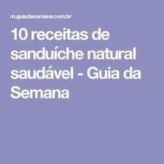10 receitas de sanduíche natural saudável - Guia da Semana