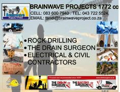 Brainwave Projects 1772 cc :) •ROCK DRILLING •PLUMBING •ELECTRICAL & CIVIL CONTRACTORS  CELL: 083 600 7940 .  TEL: 043 722 5524. EMAIL: tandi@brainwaveproject.co.za Brain Waves, Plumbing, Civilization, Drill, Rock, Projects, Log Projects, Hole Punch, Blue Prints