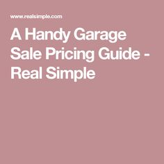 A Handy Garage Sale Pricing Guide - Real Simple Garage Sale Pricing, Garage Sale Tips, Secret House, Price Guide, Real Simple, Yard Sales, Happenings, Money, Decor