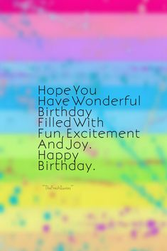 60 Happy Birthday Wishes, Messages and Status – The Fresh Quotes Clever Birthday Wishes, Funny Birthday Message, Happy Birthday Wishes Messages, Happy Birthday Wishes For A Friend, Beautiful Birthday Wishes, Birthday Wishes For Friend, Hubby Birthday, Birthday Blessings, Birthday Box