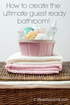 creating the ultimate guest ready bathroom