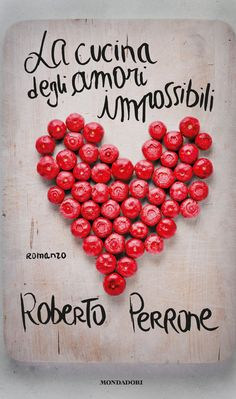 Roberto Perrone, La cucina degli amori impossibili
