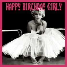 happy birthday girl marilyn monroe