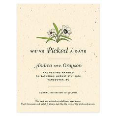 Love Grows Seed Save The Date- these are cool - you can plant the card and wild flowers will grow, unless your me of course.