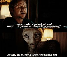 Actually, I'm speaking English. you fucking idiot - iFunny :) Aliens Funny, Aliens Movie, Tv Quotes, Movie Quotes, Funny Quotes, Paul The Alien, Demolition Man, Movie Lines, My Escape