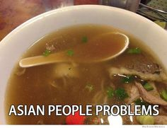 I'm always afraid of this happening when I go to Asian restaurants...