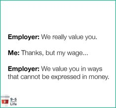 Our Values, Work Humor, Thankful, Quotes, Quotations, Work Memes, Quote, Shut Up Quotes