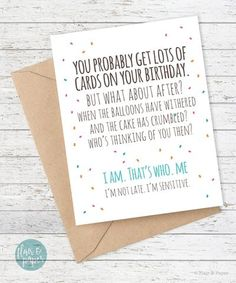 "Funny Belated Birthday Card - ""You Probably Get Lots of Cards..."" - One 5.5"" x 4.25"" folded card (A2) - A2 Coordinating Kraft Envelope - Professionally printed on FSC Certified card stock - Blank insi"