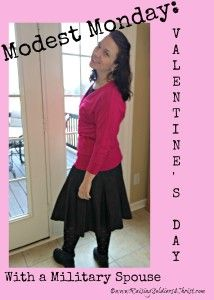 Modest Monday-Valenetine's Day with a Military Spouse. - Raising Soldiers 4 Christ