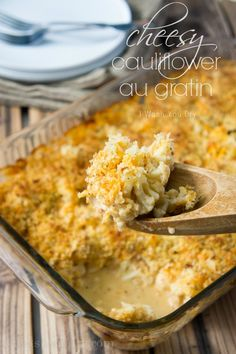 Cheesy Cauliflower Au Gratin - replace the canned soup with homemade cheese sauce and this is  perfect!