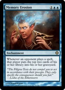Memory Erosion (Magic the Gathering)  If they weren't being used in the enchantment deck they would be in the Faerie Deck.