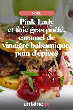 Une idée d'entrée de fêtes avec de la pomme Pink Lady, du foie gras poêlé, du caramel de vinaigre balsamique et du pain d'épices. #recette#cuisine#pomme #foiegras #sucresale #entree#patisserie #noel#fete#findannee #fetesdefindannee