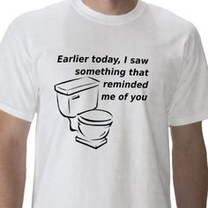 Funny Shirt - unpleasant reminder a couple of people come to mind