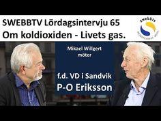 Lördagsintervju 65 med f.d. VD för Sandvik P-O Eriksson om koldioxiden - Livets gas. - YouTube Presentation, Youtube, Relationship, Youtubers, Youtube Movies