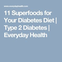 11 Superfoods for Your Diabetes Diet | Type 2 Diabetes | Everyday Health