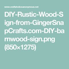 DIY-Rustic-Wood-Sign-from-GingerSnapCrafts.com-DIY-barnwood-sign.png (850×1275)