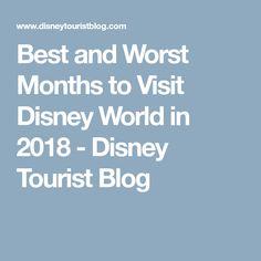 Best and Worst Months to Visit Disney World in 2018 - Disney Tourist Blog