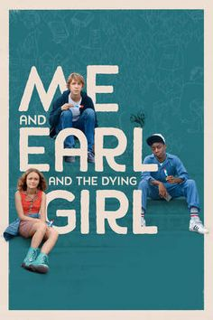 Me and Earl and the Dying Girl | Buy, Rent or Watch on FandangoNOW