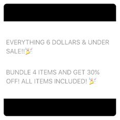 $6 and Under Sale! EVERYTHING MUST GO Other