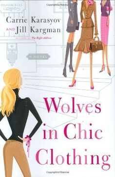 Wolves in Chic Clothing by Jill Kargman and Carrie Karasyov