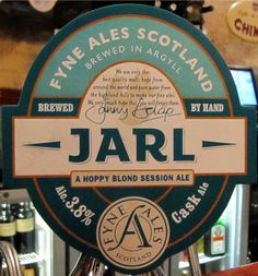 Fyne Ales - Jarl, one of my favourite ales and it isn't too strong either.