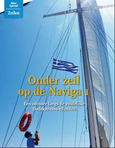 ScicSailing publications: Greece Magazine! It is time for our Dutch guests to run to the newsagent and get a copy of the 'Griekenland Magazine. They've published a great article about a sailing cruise on our ScicSailing yacht Naviga, along the Greek islands! Find out more: www.scicsailing.eu /info@scicsailing.eu / +31(0)629063180.