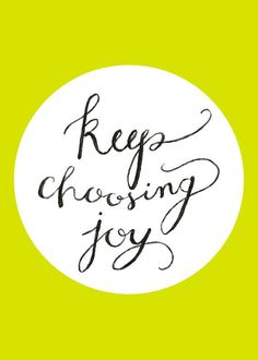 #joy #choice #positive #inspiration #growth