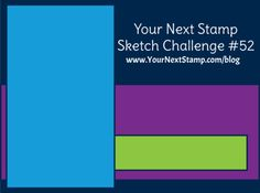 Sketch and Color Challenge 52    Your Next Stamp