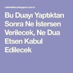 Bu Duayı Yaptıktan Sonra Ne İstersen Verilecek, Ne Dua Etsen Kabul Edilecek Allah Islam, Quotes, Istanbul, Quotations, Quote, Shut Up Quotes, Allah