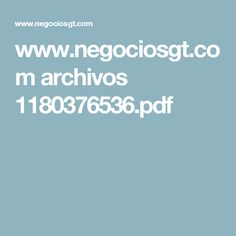 www.negociosgt.com archivos 1180376536.pdf