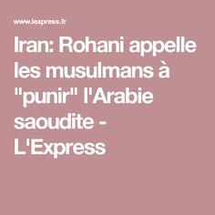 """Iran: Rohani appelle les musulmans à """"punir"""" l'Arabie saoudite - L'Express"""