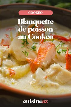 Blanquette de poisson au Cookeo - The Best Easy Chinese Recipes Easy Chinese Recipes, Thai Recipes, Soup Recipes, Batch Cooking, Cooking Recipes, Homemade Muesli, Healthy Breakfast Recipes, No Carb Diets, Healthy Fats