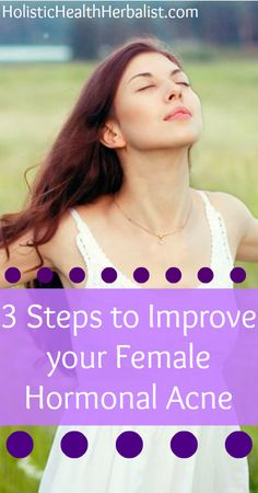 3 Steps to Improve your Female Hormonal Acne – Anyone Can do It!