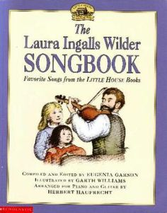 laura ingalls wilder books | Laura Ingalls Wilder Songbook (Favorite Songs from the LITTLE HOUSE ...