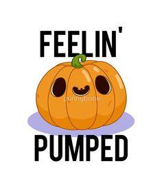 'Feelin' Pumped Halloween Food Pun' by punnybone – Best Anımals Food Cute Halloween Drawings, Halloween Puns, Halloween Quotes, Funny Food Puns, Puns Jokes, Dad Jokes, Work Puns, Halloween Care Packages, Cheesy Puns