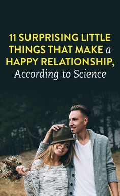 11 Surprising Little Things THat Make A Happy Relationship, According To Science