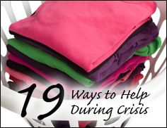 "19 Ways to Help Someone During A Crisis. <~ Such a good list for someone to have come up with! Nothing is worse than having a million people say ""let me know if there is something I can do"", when you don't even have the time to take a shower, let alone call them."