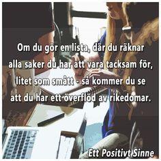 Om man räkna alla saker man har att vara tacksam för, så ska man se att man har väldigt mycket.  #tacksamhet #perspektiv #ettpositivtsinne #blogg #bloggare #prioriteringar #värderingar #hälsa #kärlek #selflove #framgång #mening #lycka #inspiration #motivation #utveckling #personligframgång #personligutveckling #positivavibbar #lycka #stresshantering