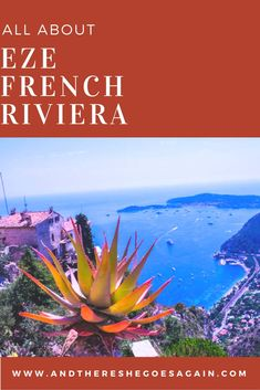 Famous for its perfumes and stunning views over the Mediterranean sea, Eze is a treat to all your senses. It is perfect for a day trip from Nice or Monaco. #Eze #FrenchRiviera #France