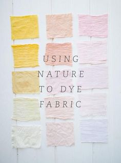 DIY! Learn how to dye fabric using ingredients found in nature.