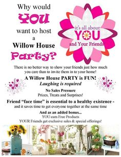 Why Would You Want To Host A Willow House Party At Your Home Or Host A