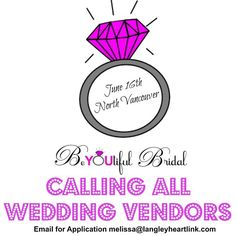 Next BeYOUtiful bridal Show Tuesday June 16th at the pipe shop at The Ship Yards at The Quay Lonsdale North Vancouver BC follow us on Facebook at www.BeYOUtifulBridal.ca vendors inquires melissa@langleyheartlink.com