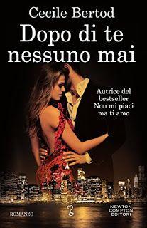 Sedotte Dai Libri: Dopo di te nessuno mai di Cecile Bertod - Recensio...